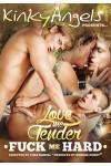 LOVE ME TENDER - FUCK ME HARD