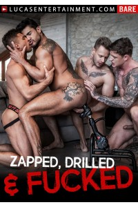 ZAPPED DRILLED & FUCKED