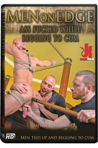 MEN ON EDGE : ASS FUCKED WHILE BEGGING TO CUM
