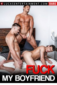 FUCK MY BOYFRIEND