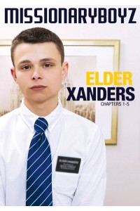 MISSIONARYBOYZ : ELDER XANDERS (CH 1-5)